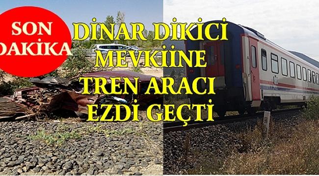 Dinar'da Tren Otomobile Çarptı