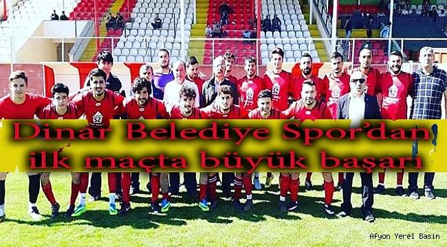 Dinar Belediye Spor ilk maçta başarı gösterdi