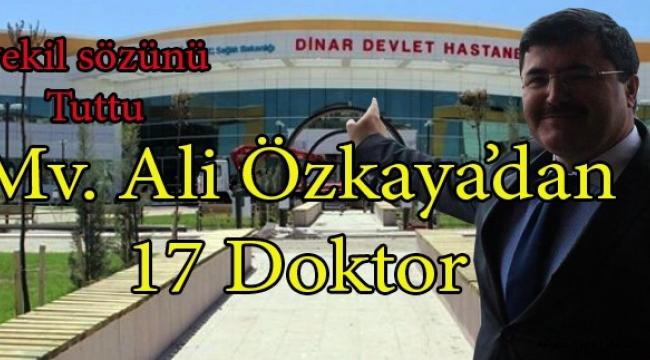Mv. Av. Ali Özkaya'dan Dinar'a 17 Doktor