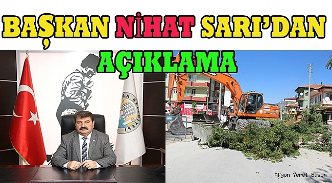 Ağaç Kesimi ile ilgili Açıklama Başkan Nihat Sarı'dan geldi