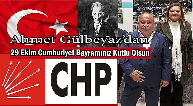 CHP Dinar İlçe Başkanı Adayı Ahmet Gülbeyaz'dan 29 Ekim Cumhuriyet Bayramı Mesajı