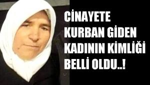 CİNAYETE KURBAN GİDEN KADININ KİMLİĞİ BELLİ OLDU..!