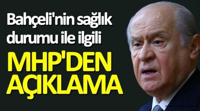 MHP Lideri Bahçeli'nin sağlık durumuyla ilgili açıklama..!