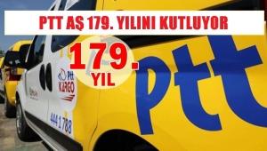 PTT AŞ 179. YILINI KUTLUYOR