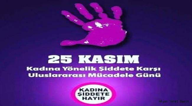 25 KASIM KADINA YÖNELİK ŞİDDETE KARŞI ULUSLARARASI MÜCADELE GÜNÜ..