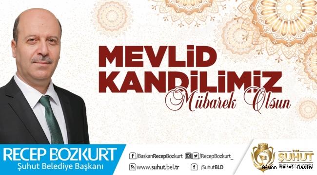 Başkan Bozkurt'tan Mevlid Kandili Mesajı