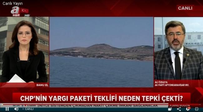 CHP'NİN YARGI REFORMU PAKETİNE ALİ ÖZKAYA'DAN CEVAP..!!