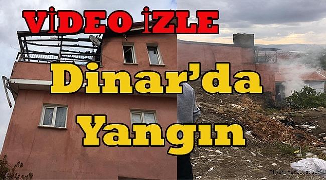 Dinar'da Bir Evde Yangın çıktı..