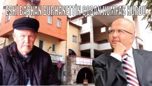 """""""ESKİ BAŞKAN BURHANETTİN ÇOBAN KUMPAS KURDU"""".!!"""