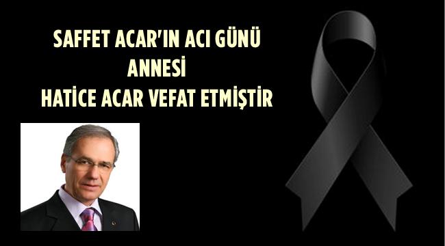TAZİYE/HATİCE ACAR VEFAT ETTİ..