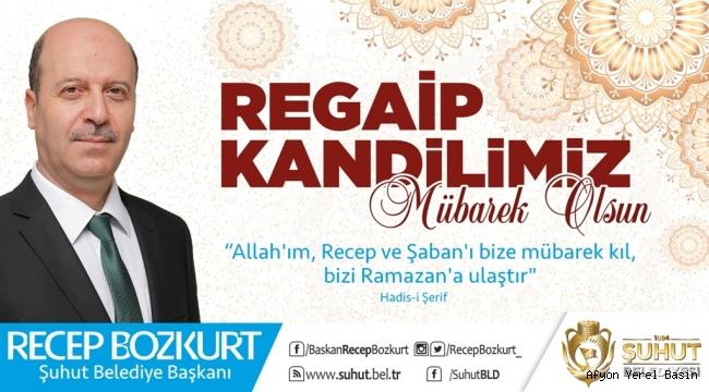 Başkan Bozkurt'un Regaip Kandili Mesajı