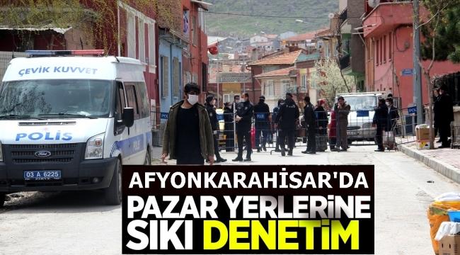 AFYONKARAHİSAR'DA PAZAR YERLERİNE SIKI DENETİM..