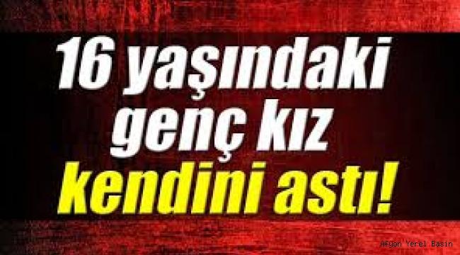 16 YAŞINDA YAŞAMINA SON VERDİ..!!