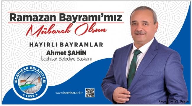 Başkan Ahmet ŞAHİN'in Ramazan Bayramı Mesajı