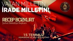 Başkan Bozkurt'tan 15 Temmuz Mesajı