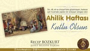 Başkan Bozkurt'tan Ahilik Haftası Mesajı.
