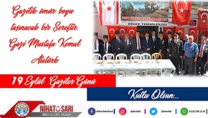 Dinar Belediye Başkanı Nihat Sarı'dan Gaziler Günü Mesajı
