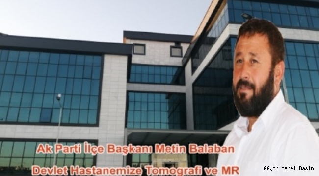 İscehisar Devlet Hastanesine Tomografi ve MR Merkezi kurulacak