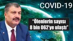Koronavirüs salgınında ölenlerin sayısı 8 bin 062'ye ulaştı