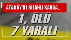 ATAKÖY'DE MEYDANA GELEN SİLAHLI KAVGADA 1 KİŞİ ÖLDÜ, 7 KİŞİ YARALANDI..