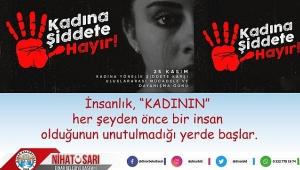 Başkan Sarı'dan Kadına Yönelik Şiddete Karşı Mücadele Günü mesajı