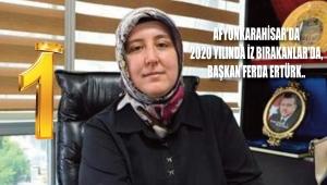 AFYONKARAHİSAR'DA 2020 YILINDA İZ BIRAKANLAR'DA, BAŞKAN FERDA ERTÜRK..