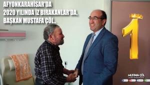 AFYONKARAHİSAR'DA 2020 YILINDA İZ BIRAKANLAR'DA, BAŞKAN MUSTAFA ÇÖL..