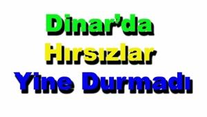Dinar'da Hırsızlık Hala Devam Ediyor