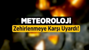 METROLOJİ SOBA VE DOĞALGAZ ZEHİRLENMELERİNE KARŞI UYARDI.!