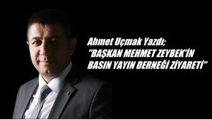 BAŞKAN MEHMET ZEYBEK'İN BASIN YAYIN DERNEĞİ ZİYARETİ..