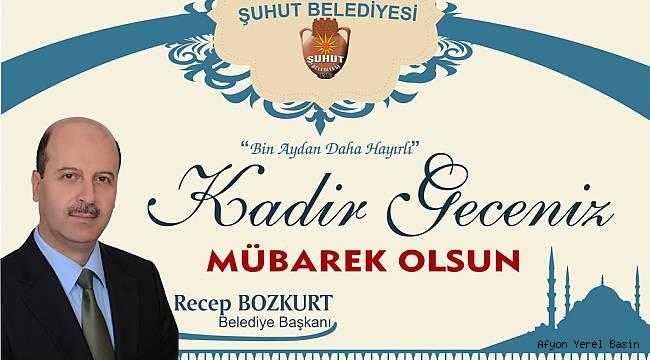 Başkan Bozkurt'un, Kadir Gecesi Mesajı