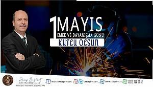 Başkan Recep Bozkurt'un 1 Mayıs İşçi Bayramı Mesajı