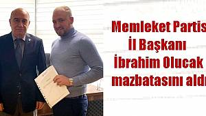 Memleket Partisi İl Başkanı İbrahim Olucak mazbatasını aldı.