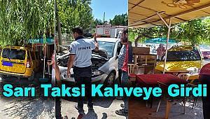 Dinar'da Taksi Kahveye Girdi