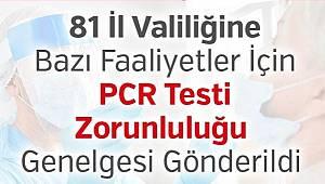 Bazı Faaliyetler İçin PCR Testi Zorunluluğu Genelgesi Gönderildi