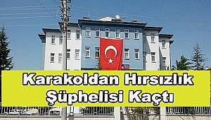 GÖZALTINDAKİ HIRSIZ KARAKOLUN CAMINDAN KAÇTI.!