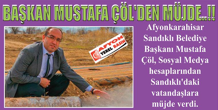 Başkan Mustafa çöl'den Müjde..!!