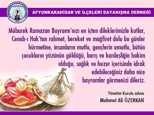Afyonkarahisar Ve İlçeleri Dayanışma Derneği Genel Başkanı Mehmet Ali özerkan'ın Ramazan Bayramı Mesajı