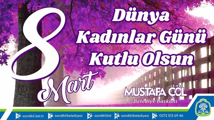 Başkan Mustafa çöl'den 8 Mart Dünya Kadınlar Günü Mesajı