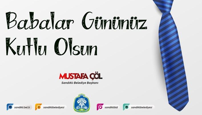 Başkan Mustafa çöl'den Babalar Günü Mesajı
